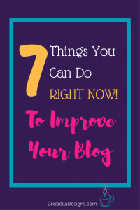 7 things you can do right now to improve your blog