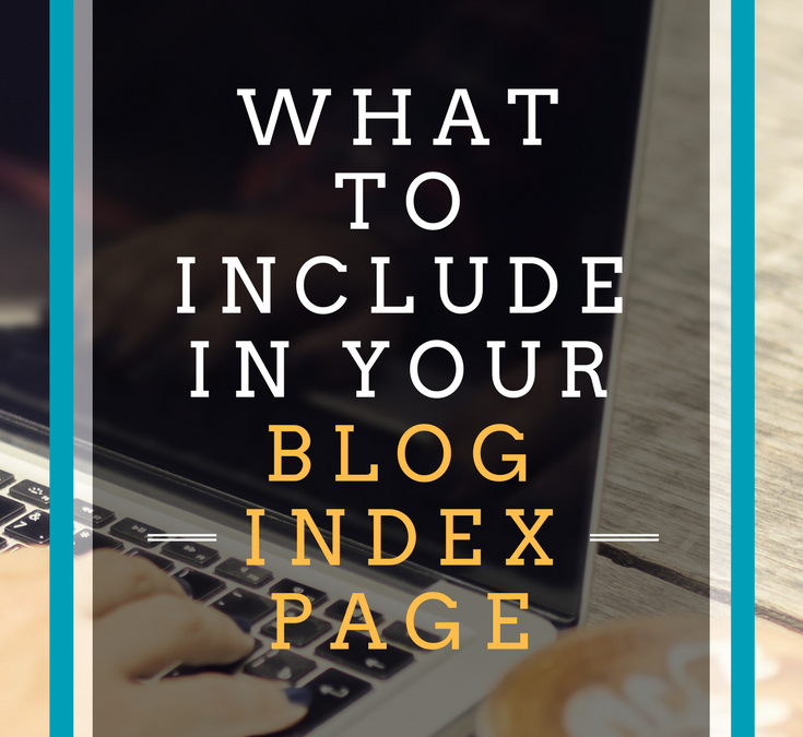 What To Include In Your Blog Index Page