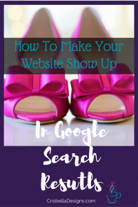 How To Make Your Website Show Up In Google Search Results