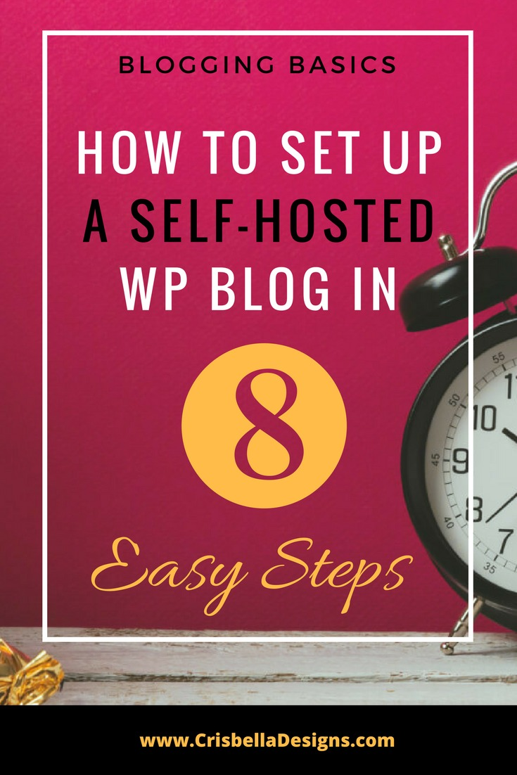 How to Set Up A Self-Hosted WordPress Blog in 8 Easy Steps